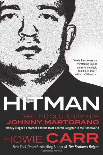 Image for Hitman : The Untold Story of Johnny Martorano: Whitey Bulger's Enforcer and the Most Feared Gangster