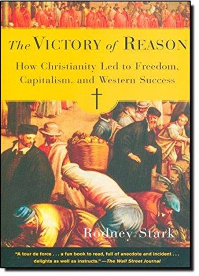 Image for The Victory of Reason: How Christianity Led to Freedom, Capitalism, And Western Success