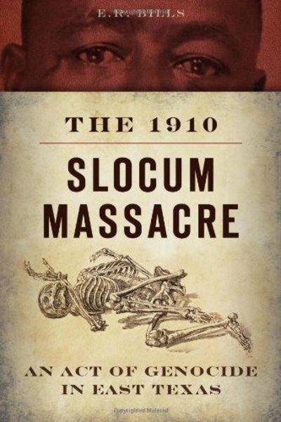 Image for The 1910 Slocum Massacre: An Act of Genocide in East Texas (True Crime)(Signed)