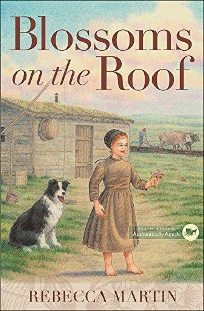 Image for Blossoms on the Roof (The Amish Frontier, Book 1)