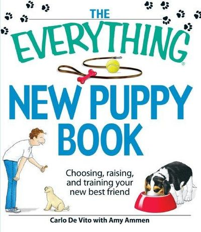 Image for The Everything New Puppy Book: Choosing, Raising, And Training Your New Best Friend (Everything Seri