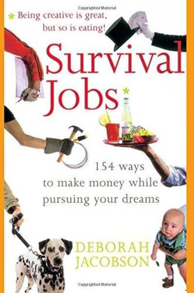 Image for Survival Jobs: 154 Ways to Make Money While Pursuing Your Dreams