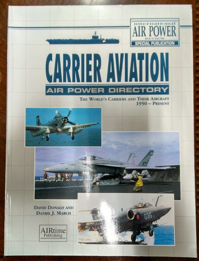 Image for Carrier Aviation Air Power Directory: The World's Carriers And Their Aircraft 1950 - Present