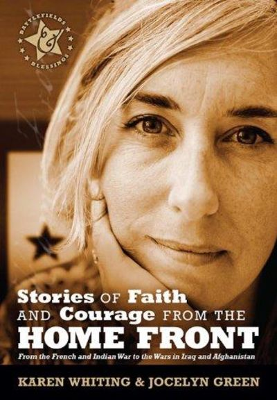 Image for Stories of Faith and Courage from the Home Front (Battlefields & Blessings)