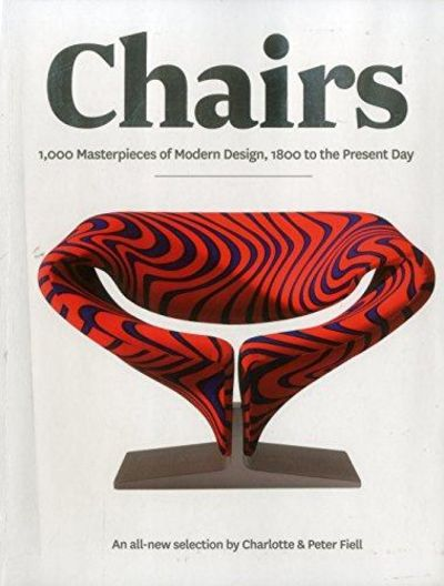 Image for Chairs: 1000 Masterpieces of Modern Design, 1800 to the Present Day