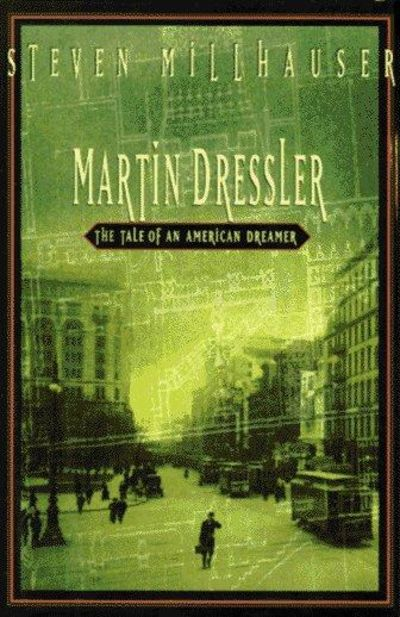 Image for Martin Dressler: The Tale Of An American Dreamer