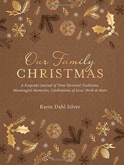 Image for Our Family Christmas: A Keepsake Journal of Time-Honored Traditions, Meaningful Memories, Celebratio