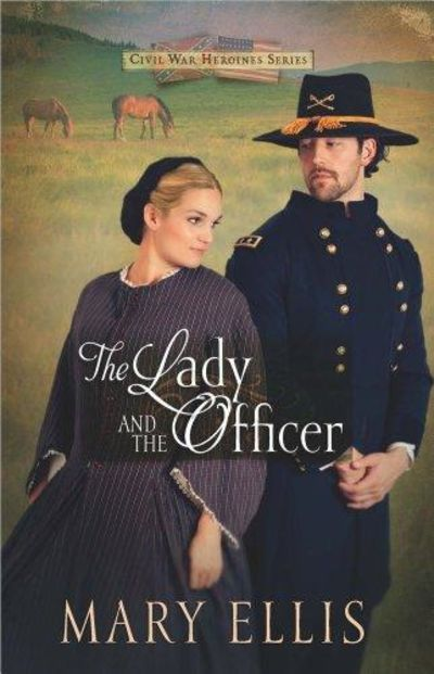 Image for The Lady and the Officer (Civil War Heroines, Book 2)