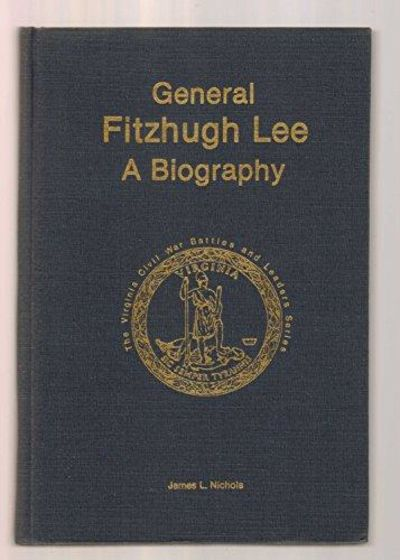 Image for General Fitzhugh Lee: A Biography (Virginia Civil War Battles And Leaders Series)