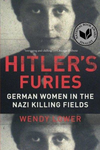 Image for Hitler's Furies : German Women in the Nazi Killing Fields
