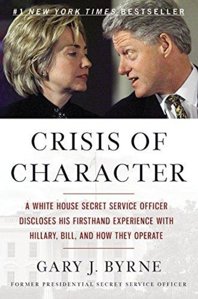 Image for Crisis Of Character: A White House Secret Service Officer Discloses His Firsthand Experience With Hi