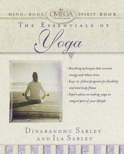 Image for The Essentials of Yoga (Omega Institute Mind, Body, Spirit Series)