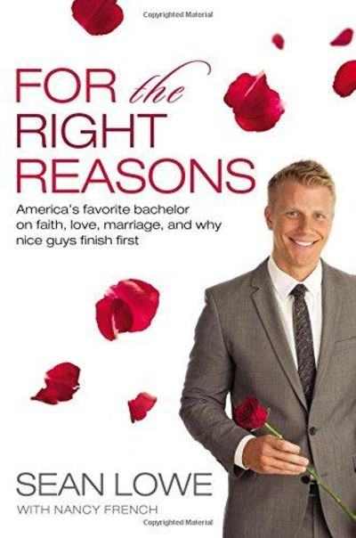 Image for For the Right Reasons: America's Favorite Bachelor on Faith, Love, Marriage, and Why Nice Guys Finis
