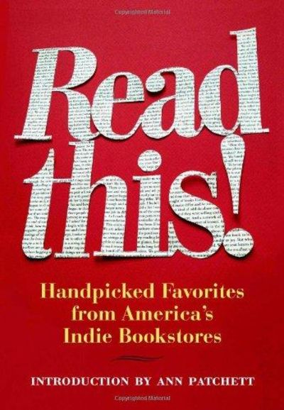 Image for Read This!: Handpicked Favorites from America's Indie Bookstores (Books in Action)