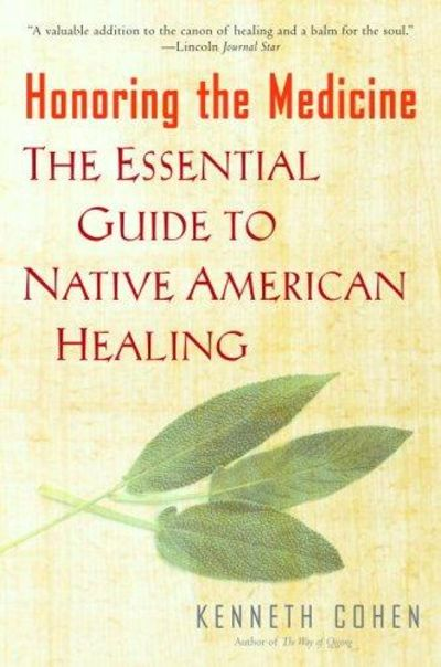 Image for Honoring The Medicine: The Essential Guide To Native American Healing