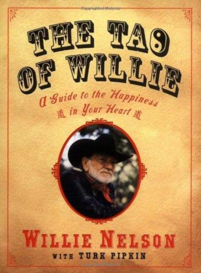 Image for The Tao of Willie: A Guide to the Happiness in Your Heart