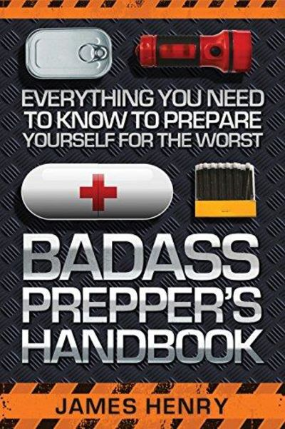 Image for Badass Prepper's Handbook: Everything You Need To Know To Prepare Yourself For The Worst