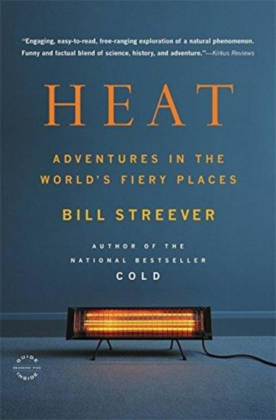 Image for Heat: Adventures In The World's Fiery Places