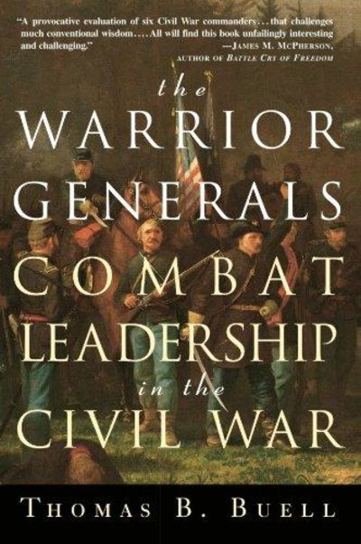 Image for The Warrior Generals: Combat Leadership in the Civil War (1st Edition)