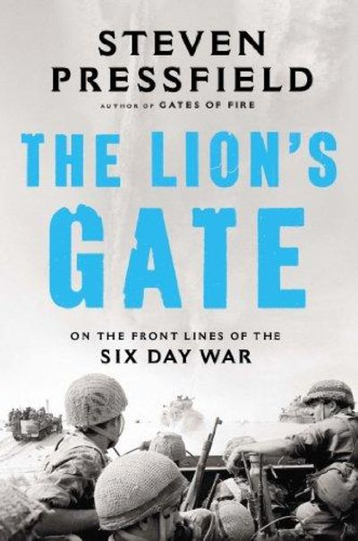 Image for The Lion's Gate : On the Front Lines of the Six Day War