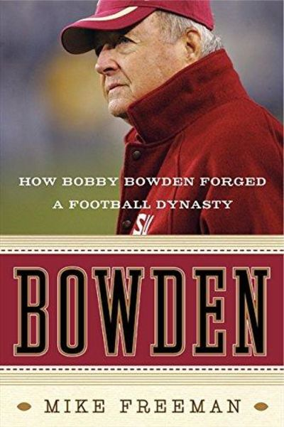 Image for Bowden: How Bobby Bowden Forged A Football Dynasty