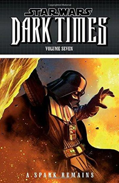 Image for Star Wars: Dark Times Volume 7 - A Spark Remains