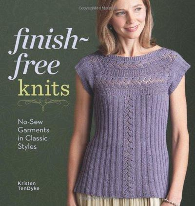 Image for Finish-Free Knits: No-Sew Garments In Classic Styles