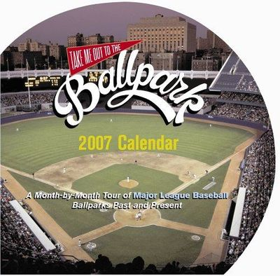 Image for Take Me Out To The Ballpark 2007 Wall Calendar (Diary)