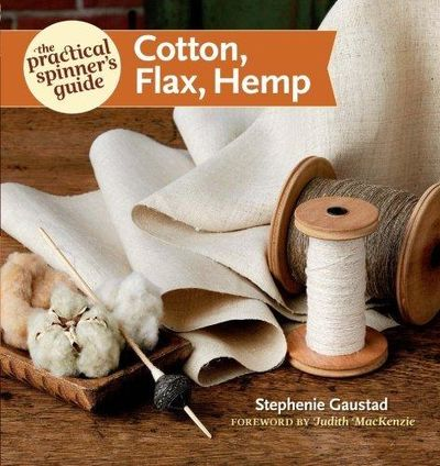 Image for The Practical Spinner's Guide - Cotton, Flax, Hemp (Practical Spinner's Guides)