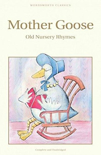 Image for Mother Goose, Old Nursery Rhymes (Wordsworth Children's Classics) (Wordsworth Collection)