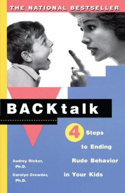 Image for Backtalk: 4 Steps To Ending Rude Behavior In Your Kids