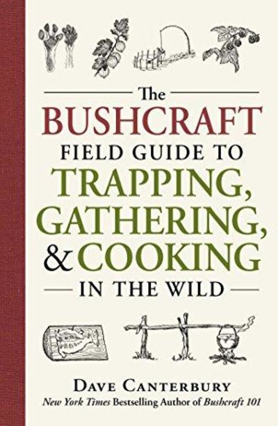 Image for The Bushcraft Field Guide to Trapping, Gathering, and Cooking in the Wild