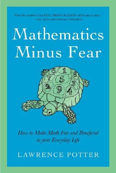 Image for Mathematics Minus Fear: How To Make Math Fun And Beneficial To Your Everyday Life