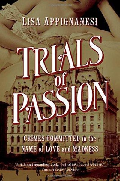 Image for Trials of Passion: Crimes Committed in the Name of Love and Madness