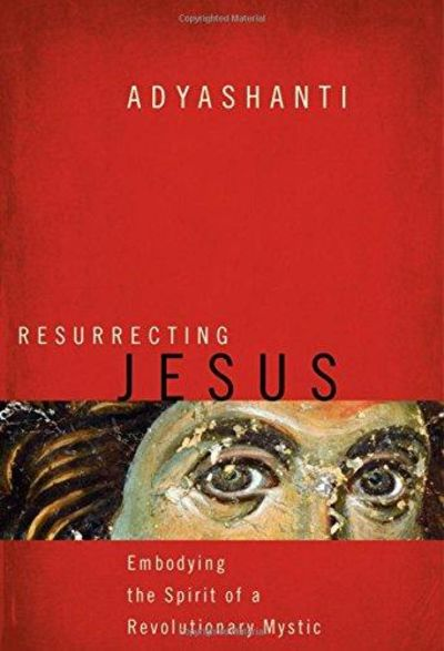Image for Resurrecting Jesus : Embodying the Spirit of a Revolutionary Mystic