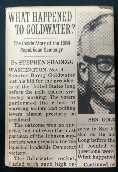 Image for What happened to Goldwater?: The Inside Story of the 1964 Republican Campaign