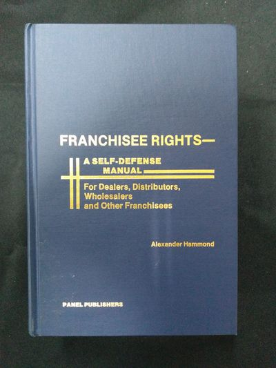 Image for Franchisee Rights: A Self-Defense Manual for Dealers, Distributors, Wholesalers, and Other Franchise