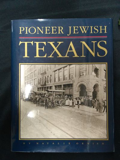 Image for Pioneer Jewish Texans Their Impact on Texas and American History for Four Hundred Years 1590-1990