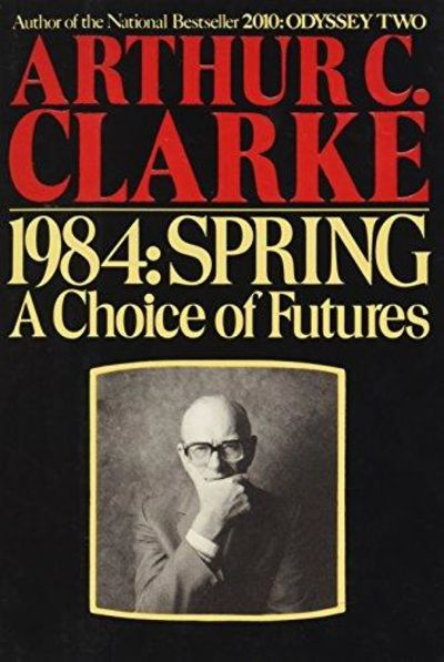 Image for 1984, Spring: A Choice of Futures