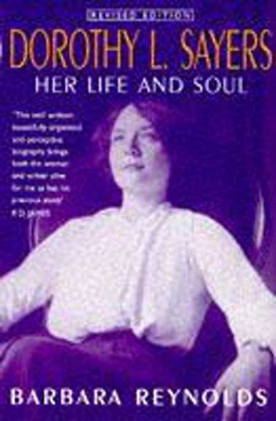 Image for Dorothy L. Sayers: Her Life and Soul