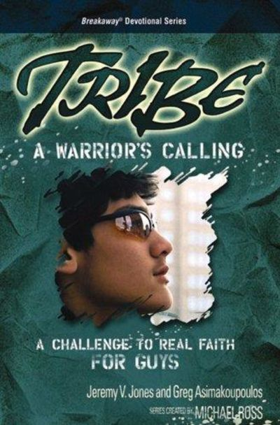 Image for Tribe: A Warrior's Calling a Challenge to Real Faith for Guys