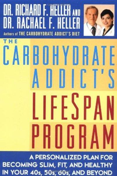 Image for The Carbohydrate Addict's Lifespan Program a Personalized Plan for Becoming Slim, Fit,  Healthy in Y