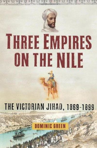 Image for Three Empires on the Nile: The Victorian Jihad, 1869-1898