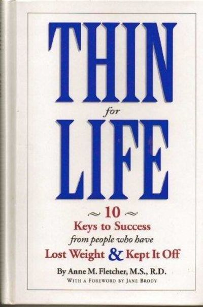 Image for Thin for Life: 10 Keys to Success from People Who Have Lost Weight and Kept It Off