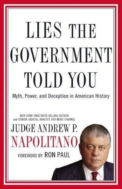 Image for Lies the Government Told You: Myth, Power, and Deception in American History