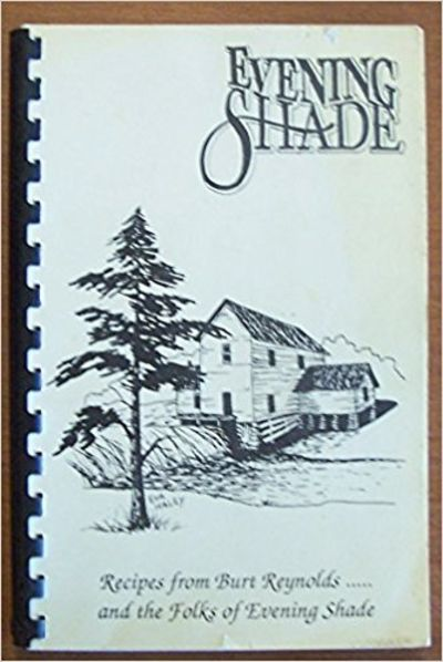 Image for Evening Shade: Recipes From Burt Reynolds...and the Folks of Evening Shade
