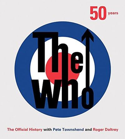 Image for The Who : 50 Years: the Official History