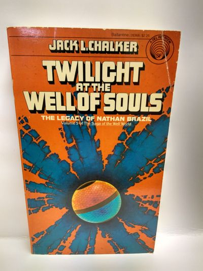 twilight at the well of souls the legacy of nathan brazil chalker jack l