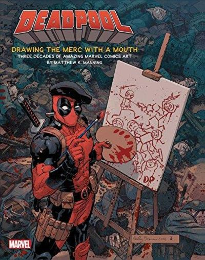 Image for Deadpool: Drawing the Merc with a Mouth: Three Decades of Amazing Marvel Comics Art
