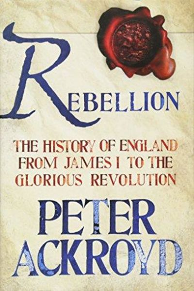 Image for Rebellion: the History of England From James I to the Glorious Revolution